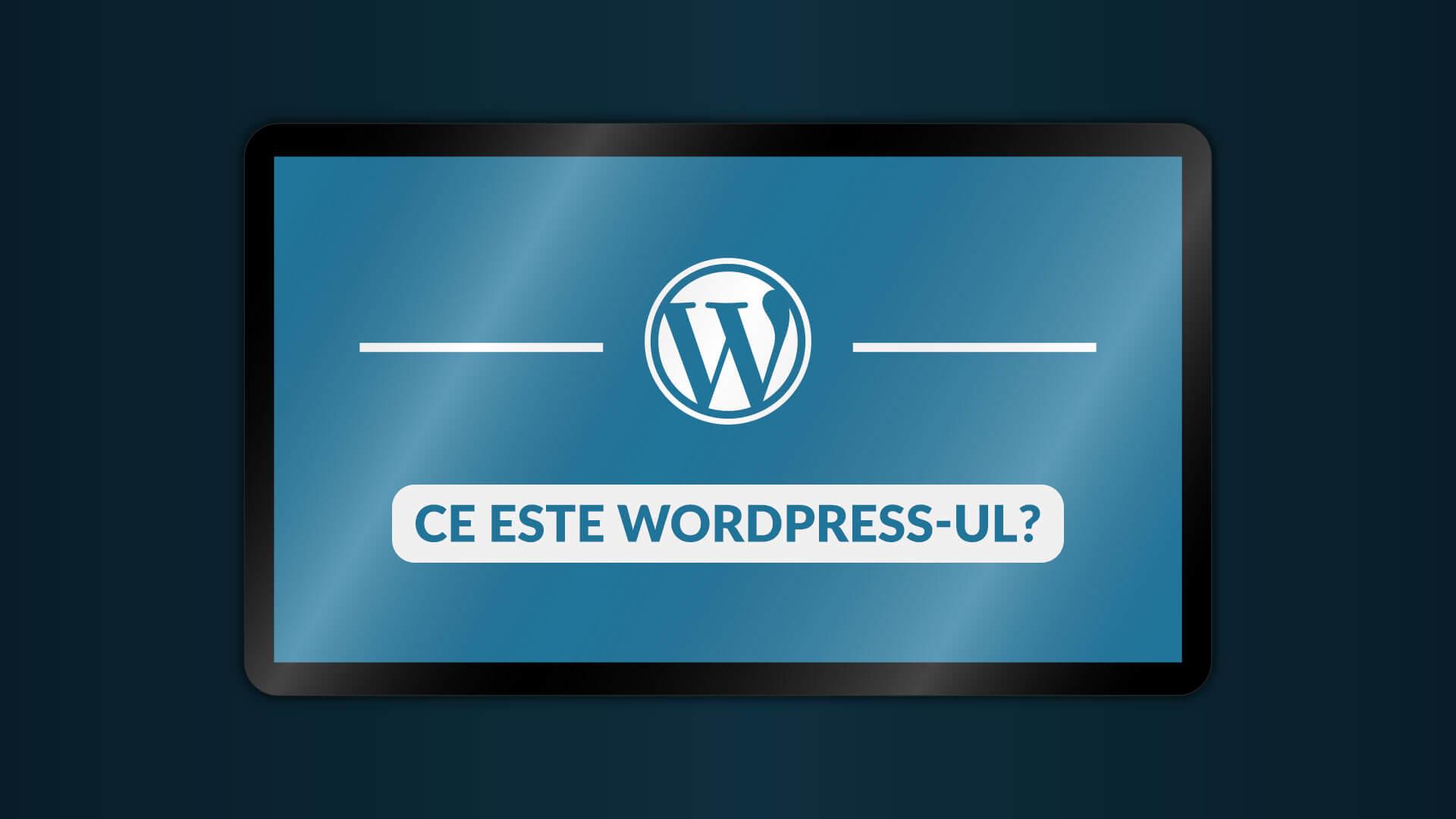 Ce este WordPress-ul?